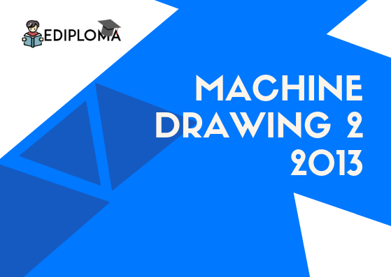BTE Question Paper of Machine Drawing 2 2013