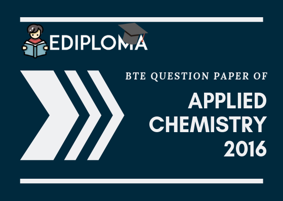 BTE Question Paper of Applied Chemistry 2016