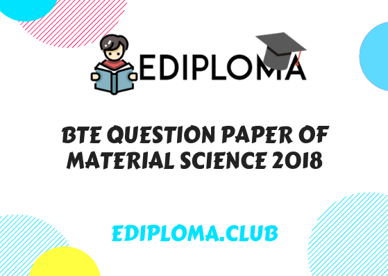 BTE Question Paper of Material Science 2018