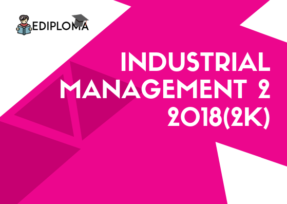 BTE Question Paper of Industrial Management 2 2018(2K)