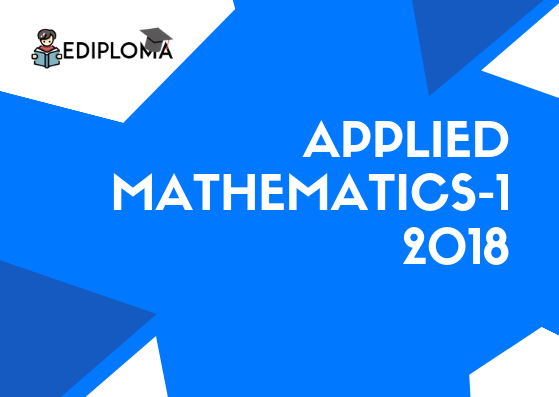 BTE Question Paper of Applied Mathematics-1 for Mechanical Engineering 2018