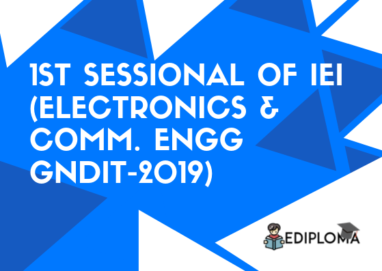 1st Sessional of IEI(Electronics & Comm. Engg GNDIT-2019)