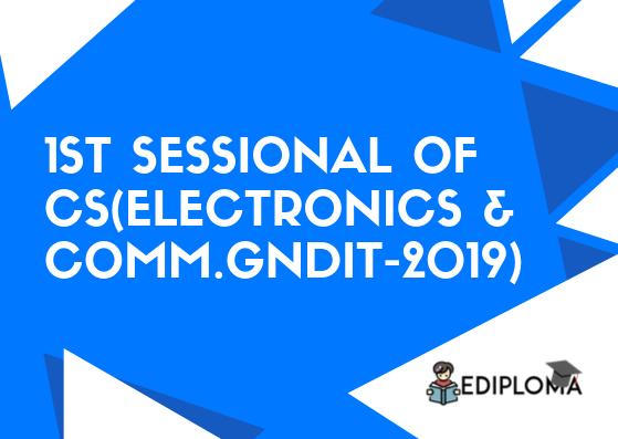 1st Sessional of CS(Electronics & Comm., GNDIT-2019)