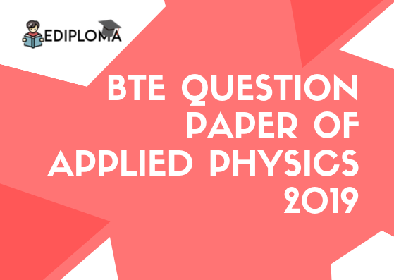 BTE Question Paper of Applied Physics 2019