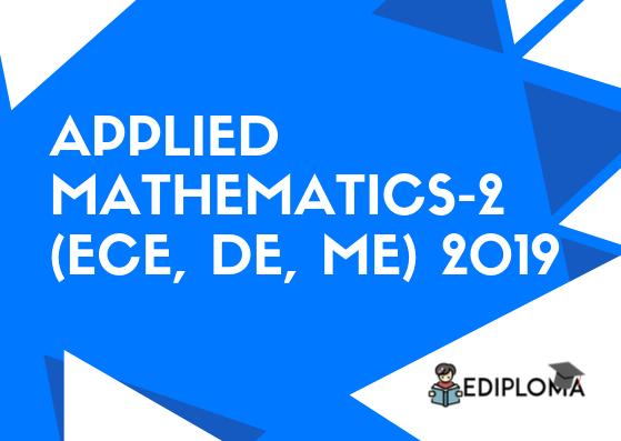 BTE Question Paper of Applied Mathematics-2(ECE, DE, ME) 2019
