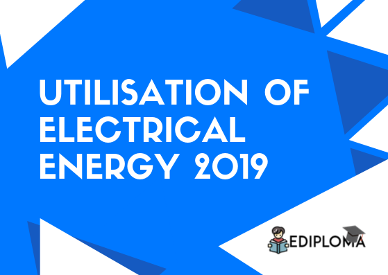 Utilisation of Electrical Energy 2019