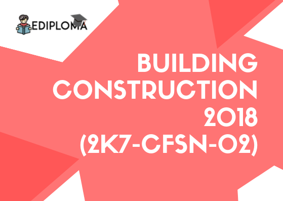 BTE Question Paper of Building Construction 2018(2K7-CFSN-02)