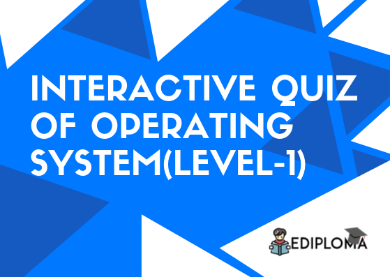 Interactive Quiz of Operating System(Level-1)