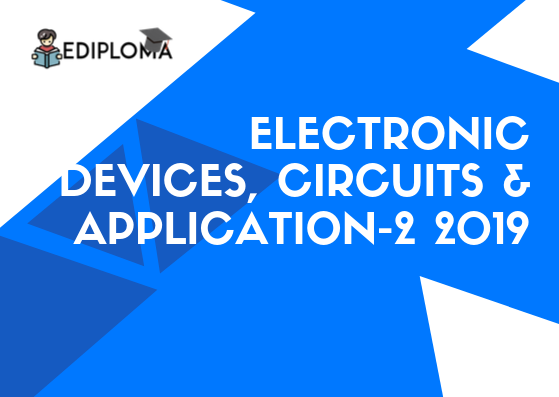 BTE Question Paper of Electronic Devices, Circuits & Application-2 2019