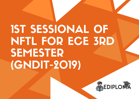 1st Sessional of NFTL for ECE 3rd Semester(GNDIT-2019)